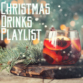 Christmas Drinks Playlist by Various Artists