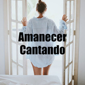 Amanecer Cantando by Various Artists