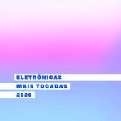 Eletrônicas Mais Tocadas 2020 de Various Artists