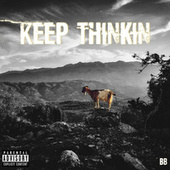 Keep Thinkin by B.B.