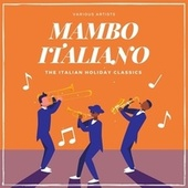 Mambo Italiano (The Italian Holiday Classics) de Various Artists