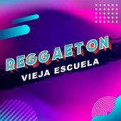 Reggaeton Vieja Escuela von Various Artists