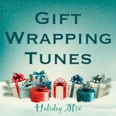 Gift Wrapping Tunes Holiday Mix von Various Artists