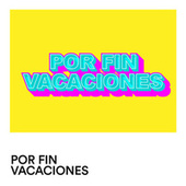 Por Fin Vacaciones de Various Artists