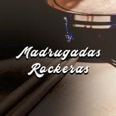 Madrugadas Rockeras de Various Artists