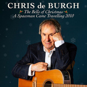 A Spaceman Came Travelling 2010/The Bells Of Christmas von Chris De Burgh