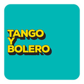 Tango y Bolero by Various Artists