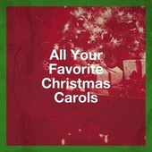 All Your Favorite Christmas Carols de Christmas Favourites, All I Want for Christmas Is You, Christmas Eve Carols Academy