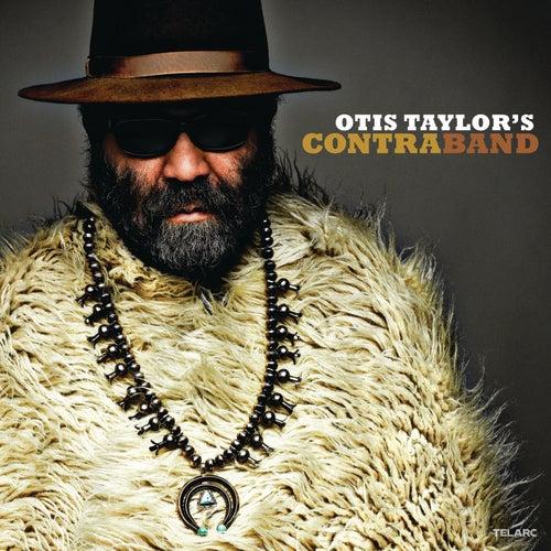 Otis Taylor's Contraband by Otis Taylor