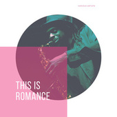 This Is Romance by Various Artists