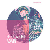 Here We Go Again by Various Artists