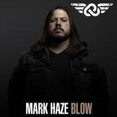 Blow von Mark Haze