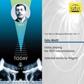 The Welte Mignon Mystery, Vol. 2: Felix Mottl by Felix Mottl