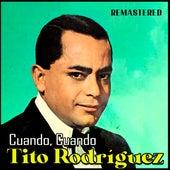 Cuándo, Cuándo (Remastered) by Tito Rodriguez