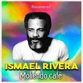 Moliendo café (Remastered) de Ismael Rivera