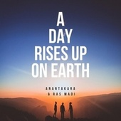 A Day Rises Up On Earth (feat. Ras Madi) de Anantakara