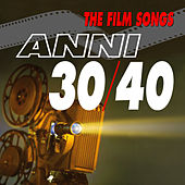 The Films Songs -  Anni 30 / 40 by Various Artists