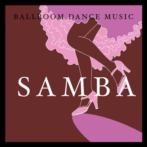 Ballroom Dance Music: Samba by Various Artists