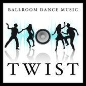 Ballroom Dance Music: Twist by Various Artists