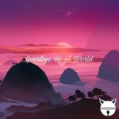 Goodbye To A World by Adora Bell