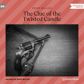 The Clue of the Twisted Candle (Unabridged) von Edgar Wallace
