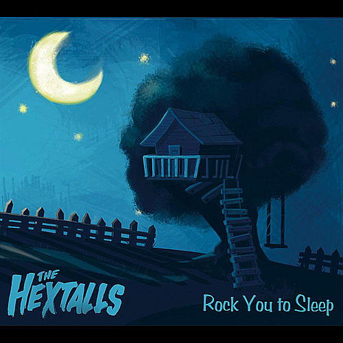 Rock You to Sleep by The Hextalls