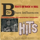 Roots of Rock 'n' Roll: Blues Influences by Various Artists