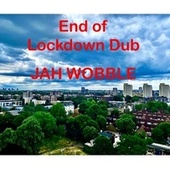 End of Lockdown Dub de Jah Wobble