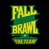 Fall Brawl by The Team