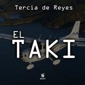 El Taki by Tercia De Reyes