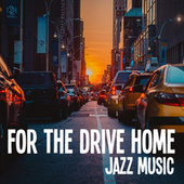 For The Drive Home Jazz Music de Various Artists