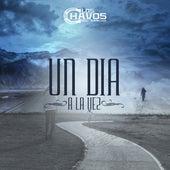 Un Dia a la Vez by Los Chavos Del Rancho