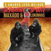 O Amanhã Será Melhor by Maxado Serginho Smith