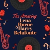 The Amazing Lena Horne & Harry Belafonte de Lena Horne