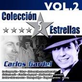 Colección 5 Estrellas. Carlos Gardel. Vol. 2 by Carlos Gardel