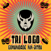 Tri Loco by Comunidade Nin-Jitsu