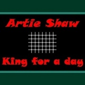 King for a Day de Artie Shaw