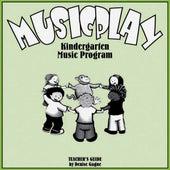 Musicplay Kindergarten Greatest Hits (Part 1) by Denise Gagne