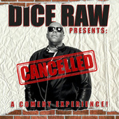 Cancelled by Dice Raw