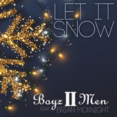 Let It Snow (feat. Brian McKnight) (2020 Holiday Edition) by Boyz II Men
