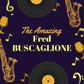The Amazing Fred Buscaglione by Fred Buscaglione