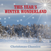 This Year's Winter Wonderland - Christmas Classics by The Starshine Orchestra