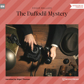 The Daffodil Mystery (Unabridged) von Edgar Wallace