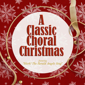 A Classic Choral Christmas - Featuring