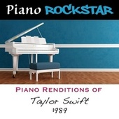 Piano Renditions of Taylor Swift - 1989 von Piano Rockstar