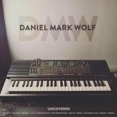 Uncovered de Daniel Mark Wolf