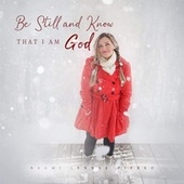 Be Still and Know That I Am God de Naomi Lynnae Pierro