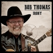 Irony de Bob Thomas