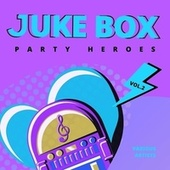 Juke Box Party Heroes, Vol. 2 von Various Artists