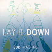 Lay it Down by Submachine
